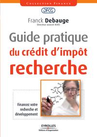 Guide pratique du crédit d'impôt recherche, FINANCEZ VOTRE RECHERCHE ET DÉVELOPPEMENT