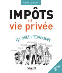 Impôts et vie privée, 150 IDÉES D'ÉCONOMIES - EDITION 2010