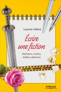 Ecrire une fiction | Hébert, Laurent