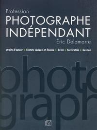 Profession photographe indépendant, DROITS D'AUTEUR - STATUTS SOCIAUX ET FISCAUX - DEVIS - FACTURATION - GESTION
