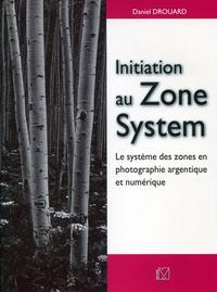 Initiation au Zone System, LE SYSTÈME DES ZONES EN PHOTOGRAPHIE ARGENTIQUE ET NUMÉRIQUE