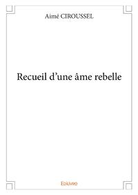 Recueil d'une âme rebelle