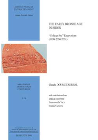 """The Early Bronze Age in Sidon. """"College Site"""" Excavations (1998-2000-2001)"""