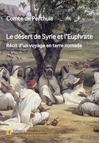 Le désert de Syrie et l'Euphrate - Récit d'un voyage en terre nomade (1866)