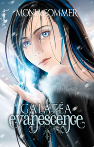 EVANESCENCE, GALATÉA - TOME 1