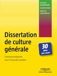 Dissertation de culture générale, 30 FICHES POUR RÉUSSIR - CONCOURS ADMINISTRATIFS - GRANDES ÉCOLES - EXAMENS UNIVERSITAIRES