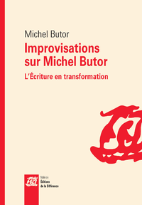 IMPROVISATIONS SUR MICHEL BUTOR L'ECRITURE EN TRANSFORMATION