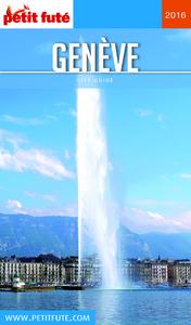 Genève 2016 Petit Futé (avec cartes, photos + avis des lecteurs)