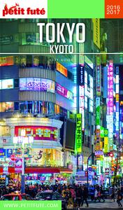 Tokyo - Kyoto 2016 Petit Futé (avec cartes, photos + avis des lecteurs)