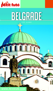 Belgrade 2016-2017 Petit Futé (avec cartes, photos + avis des lecteurs)