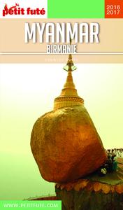 Myanmar - Birmanie 2016-2017 Petit Futé (avec cartes, photos + avis des lecteurs)