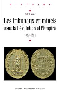 Les tribunaux criminels sous la Révolution et l'Empire