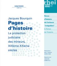 Hors-série | 2007 - Pages d'histoire, la protection judiciaire des mineurs, XIXe-XXe siècles - RHEI