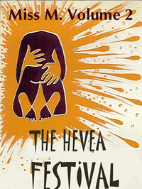 The Hevea Festival, Miss M. volume 2