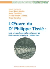 L'oeuvre du Dr Philippe Tissié