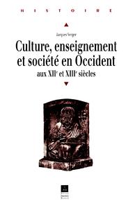 Culture, enseignement et société en Occident aux XIIe et XIIIesiècles