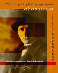 Chroniques photographiques de la vie et de l'oeuvre de Mikail Boulgakov