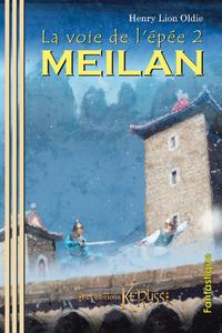 La voie de l'épée 2 : MEILAN