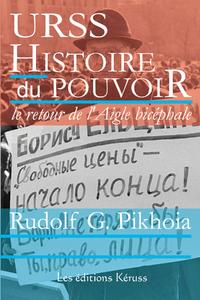 URSS histoire du pouvoir II : le retour de l'Aigle bicéphale