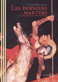 Les derniers martyrs