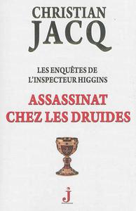 Les enquêtes de l'inspecteur Higgins Tome 21, Assassinat chez les druides | Jacq, Christian
