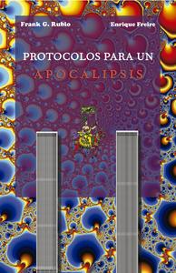 Protocolos para un Apocalipsis