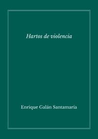 Hartos de violencia