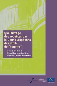 Quel filtrage des requêtes par la Cour européenne des droits de l'homme?