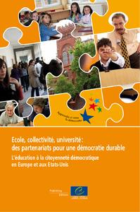 Ecole, collectivité, université: des partenariats pour une démocratie durable. L'éducation à la citoyenneté démocratique en Europe et aux Etats-Unis