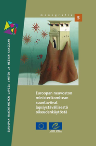 Guidelines of the Committee of Ministers of the Council of Europe on child-friendly justice (Finnish version)