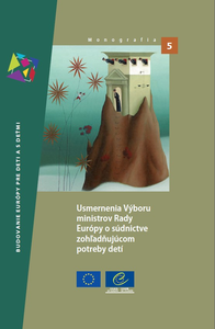 Guidelines of the Committee of Ministers of the Council of Europe on child-friendly justice (Slovakian version)