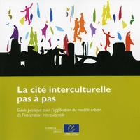 La cité interculturelle pas à pas – Guide pratique pour l'application du modèle urbain de l'intégration interculturelle