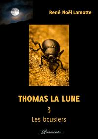 Thomas la Lune, Livre III – Les bousiers