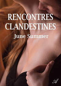 Rencontres clandestines june summer epub