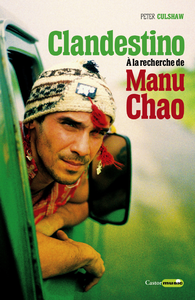 Clandestino. À la recherche de Manu Chao | Jouin-de-Laurent, Janique