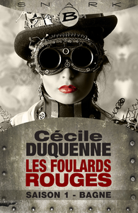 Bagne - Les Foulards rouges...