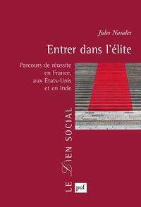Entrer dans l'élite, Parcours de réussite en France, aux États-Unis et en Inde