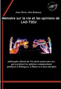 Mémoire sur la vie et les opinions de Lao-Tseu, philosophe chinois du VIe siècle avant notre ère, qui a professé les opinions communément attribuées