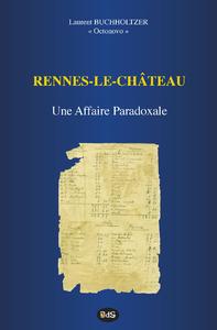 Rennes-le-Château : Une Affaire Paradoxale
