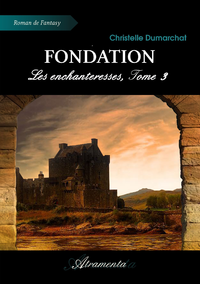 Fondation, Les enchanteresses, Tome 3