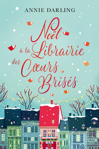 Noël à la librairie des cœurs brisés