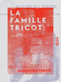 La Famille Tricot - Suivi par Le Jaloux
