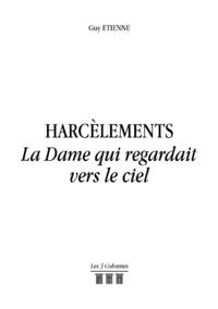 Harcèlements - La Dame qui regardait vers le ciel