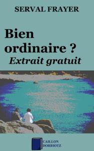 Bien ordinaire ?, EXTRAIT GRATUIT