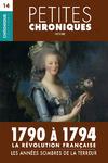 Livre numérique Petites Chroniques #14 : La Révolution française — 1790 à 1794,  les années sombres de la Terreur