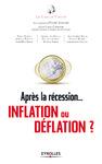 Livre numérique Après la récession...  inflation ou déflation  ?