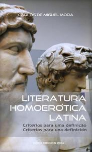 Literatura Homoerótica Latina, critérios para uma definição - criterios para una definición (edição bilingue)