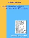 Livre numérique Haute et Basse-Egypte : Les Deux-Terres des pharaons