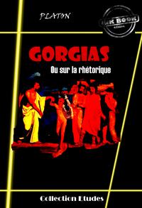 Gorgias - ou sur la rhétorique