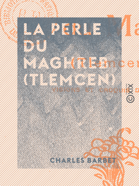 La Perle du Maghreb (Tlemcen) - Visions et croquis d'Alg?rie